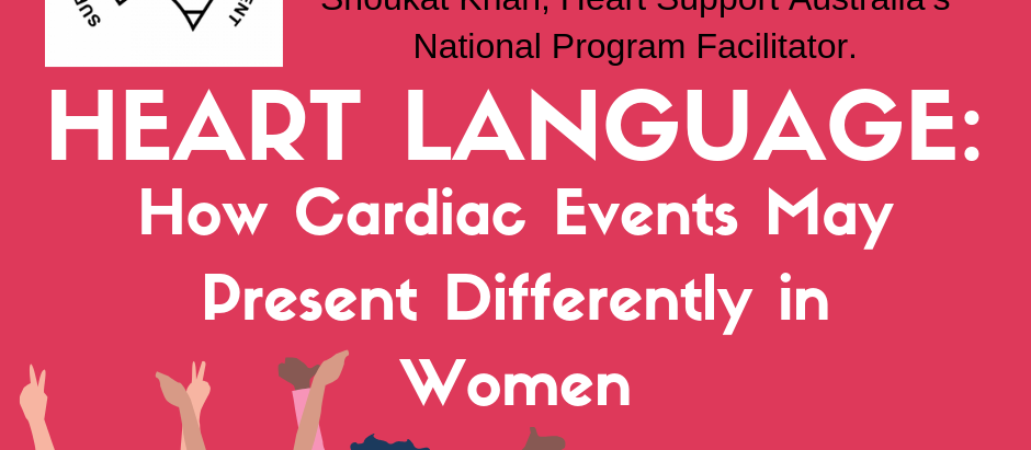 Heart Language; how cardiac events may present differently women