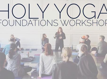 Holy Yoga Foundations Workshop