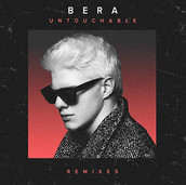 Bera - Untouchable Remixes