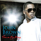 John Brown - Sex on my money. Ft Gucci Mane