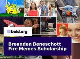 Breanden Beneschott Fire Memes Scholarship