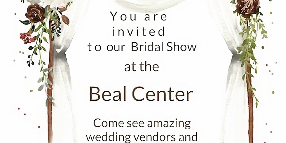 Beal Center Bridal Show (New Date!)