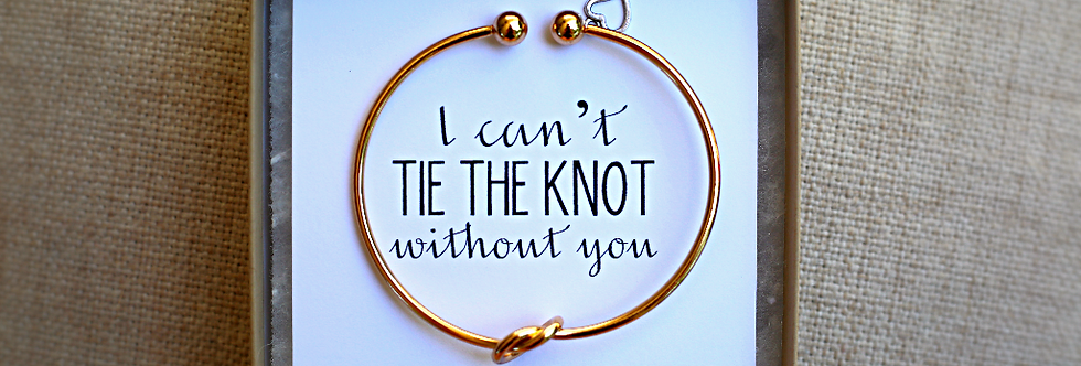 I can't tie the knot| Will you be my bridesmaid?|Gold Cuff Knot Bracelet