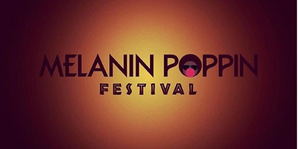 POSTPONED - Melanin Poppin' Festival