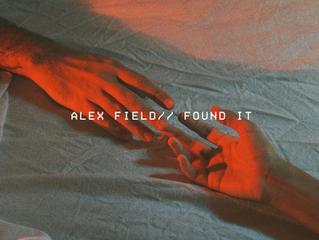 Alex Field - Found It