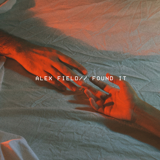 Alex Field - Found It