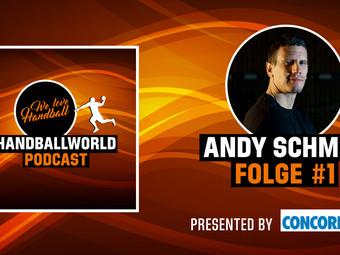 WE LOVE HANDBALL - Podcast Folge #1 - Andy Schmid