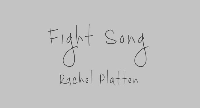 Fight Song by Rachel Platten