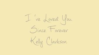 I've Loved You Since Forever - Kelly Clarkson