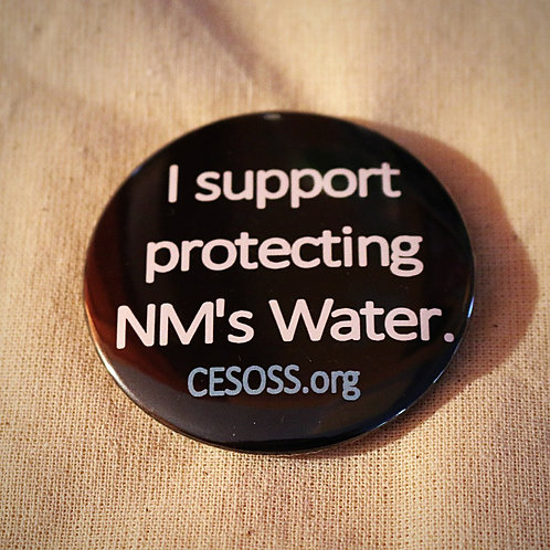 CESOSS Button: I Support Protecting NM's Water