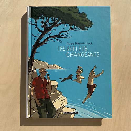 Les Reflets Changeants - Aude Mermilliod