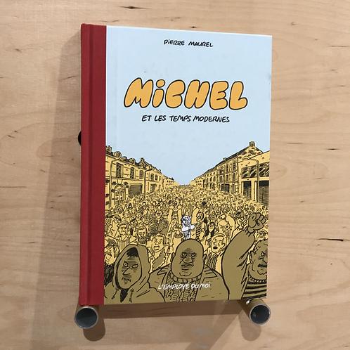 Michel, Les temps modernes - Pierre Maurel