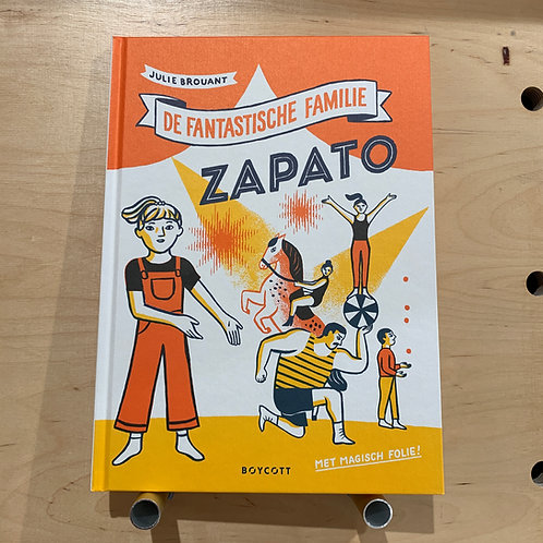 De fantastische familie Zapato - Julie Brouant