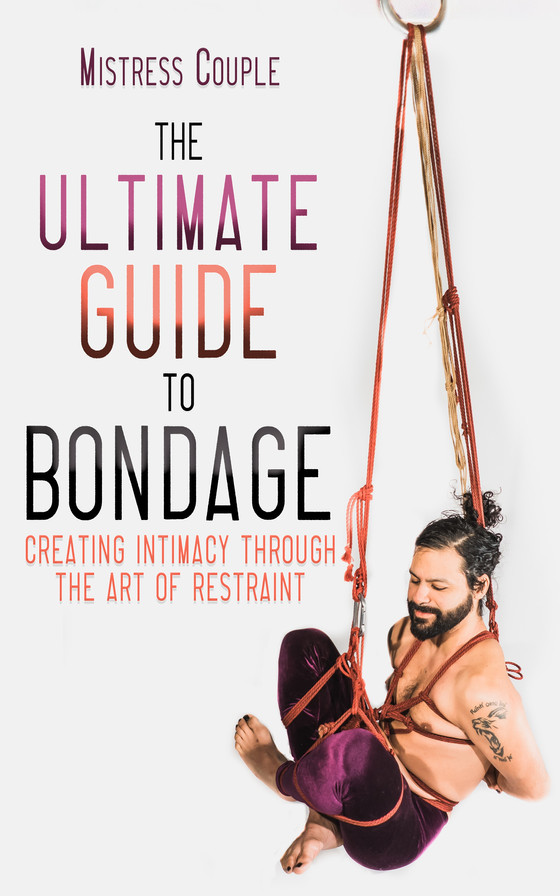 Book Review: The Ultimate Guide to Bondage