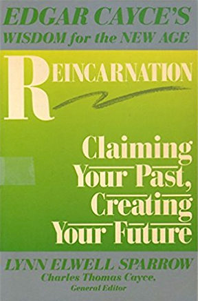 Reincarnation: Claiming Your Past, Creating Your Future by Lynn Sparrow Christy