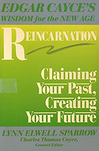 Reincarnation - Claiming Your Past, Creating Your Future