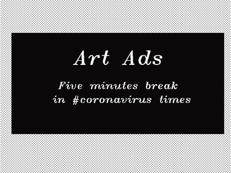 ART ADS. Five minutes break in                     #coronavirus times