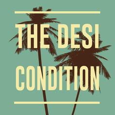 The Desi Condition Podcast: Mental Health for the South Asian Community