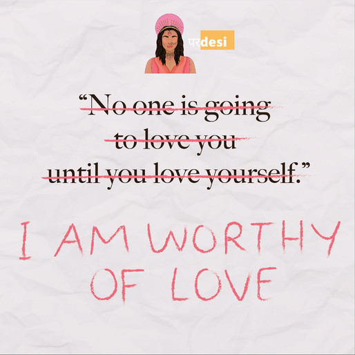 """""""No one is going to love you until you love yourself"""" is a damaging narrative for South Asian women"""