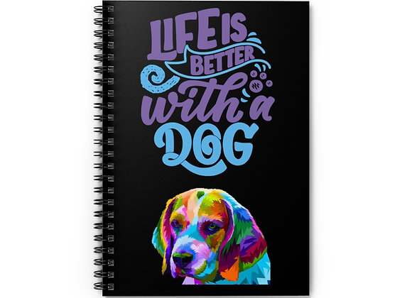 Life is Better with a Dog Spiral Notebook - Ruled Line