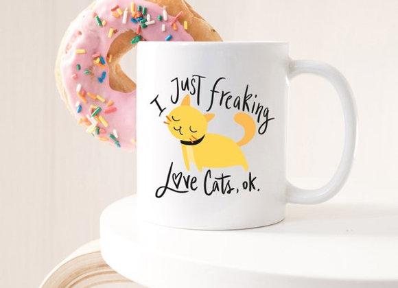 I Just Freaking Love Cats OK Mug