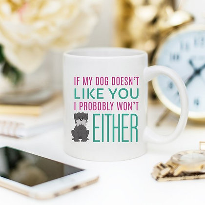 If My Dog Doesn't Like You, Dog Lover Gift, Dog