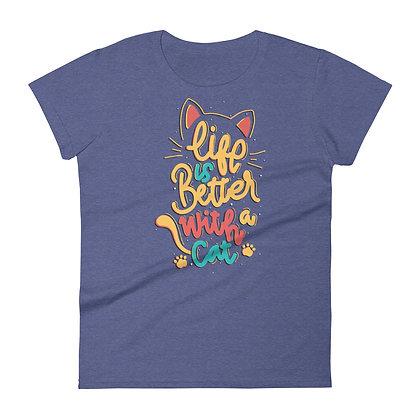Life is Better with a Cat Women's short sleeve t-shirt