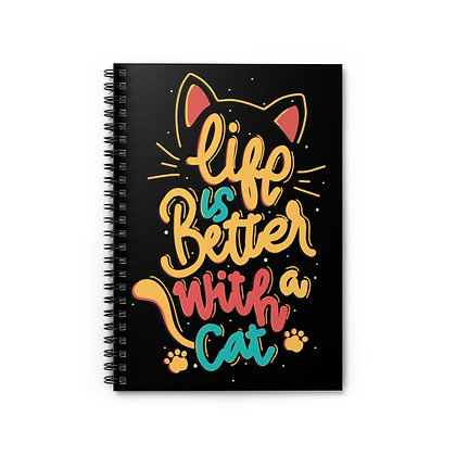 Life is Better with a Cat Spiral Notebook - Ruled Line