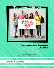 Consent for Kids Grades 6-8 Teacher Edition