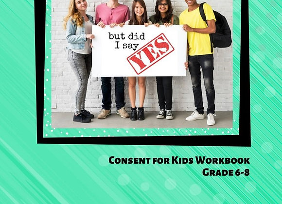 But Did I Say Yes: Consent for Kids TEACHER EDITION Grade 6-8