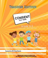 Consent for Kids Grades 3-5 Teacher Edition