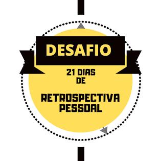 Desafio de 21 dias - Retrospectiva Pessoal