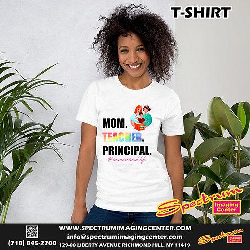 Mom, Teacher, Principal T-Shirt