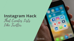 Instagram Hack That Creates Lists Like Twitter