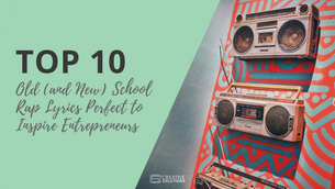 Top 10 Old (and New) School Rap Lyrics Perfect to Inspire Entrepreneurs