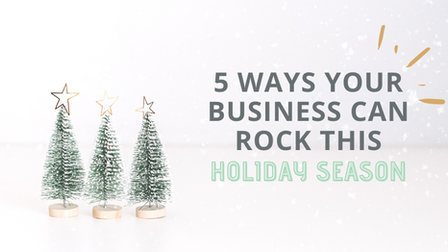 5 Ways Your Business Can Rock This Holiday Season
