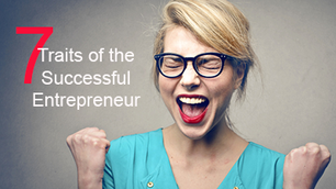 Got What it Takes? Top 7 Traits of the Successful Entrepreneur