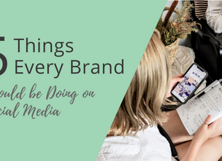 5 Things Every Brand Should be Doing on Social Media