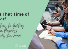 It's That Time of Year! 7 Steps to Getting Your Business Ready for 2018!