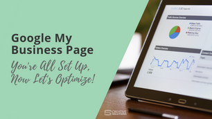 'Google My Business Page' - You're All Set Up, Now Let's Optimize!