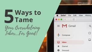 5 Ways to Tame Your Overwhelming Inbox