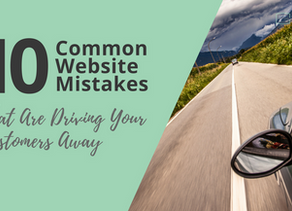 10 Common Website Mistakes That Are Driving Your Customers Away