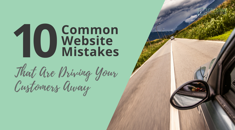 10 Common Website Mistakes That Are Driving Your Customers