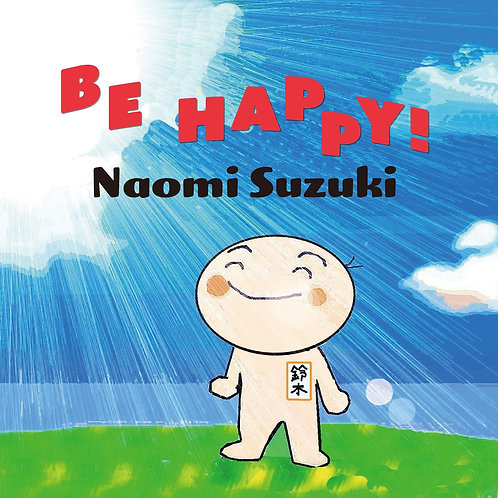 Be Happy - Naomi Suzuki