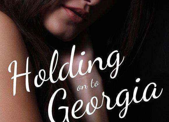 HOLDING ON TO GEORGIA