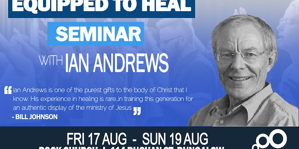 Equipped to Heal Seminar with Ian Andrews