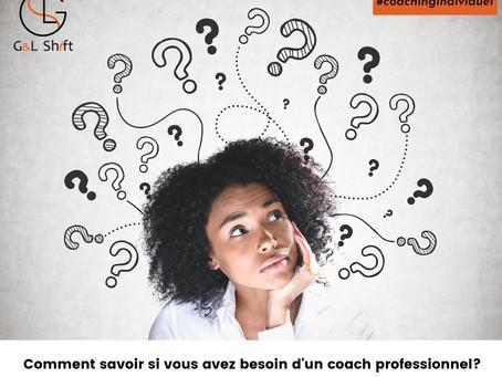 Comment savoir si vous avez besoin d'un coach professionnel?