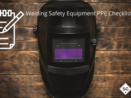 A Welding Safety Equipment (PPE) Checklist