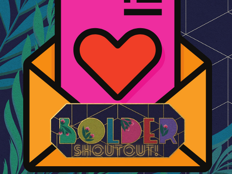 💕 A Love Letter to the BOLDER Learning Community 💕