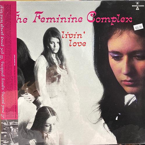 The Feminine Complex livin' love